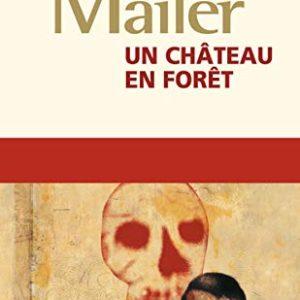 Un Château en Forêt – Norman Mailer – J'ai Lu poche –