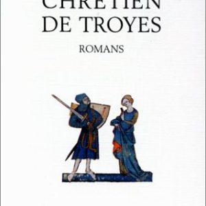 Chrétien de Troyes – Romans – Classiques Modernes – La Pochothèque –