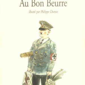 Au Bon Beurre – Jean Dutourd – Illustré par Philippe Dumas – Collection Médium – École des Loisirs –