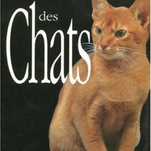 L'univers des chats – Texte et photographies de Esther J.J. Verhoef-Veralhen – Éditions Gründ –