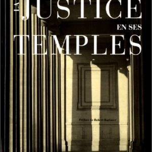 La Justice en ses temples – Regards sur l'architecture judiciaire en France – Éditions Brissaud & Errance Paris –