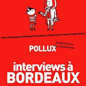 Interviews à Bordeaux – Pollux historienne du dimanche – Éditions Nomade –