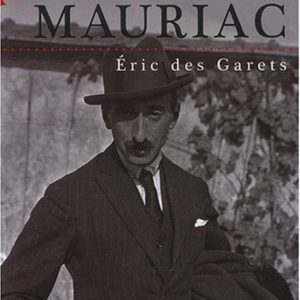 Mauriac (Petit dictionnaire) Éric des Garets – Édition Le Festin –