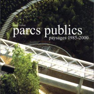 Parcs Publics – Paysages 1985-2000 – Isotta Cortesi – Actes Sud/Motta –
