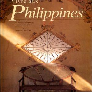 Vivre aux Philippines – Elisabeth V Reyes – Photographies de Luca Invernizzi Tettoni & Tara Sosrowardoyo – Les Éditions du Pacifique –