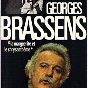Georges Brassens : La Marguerite et le Chrysanthème – Pierre Berruer – Presses de la cité –