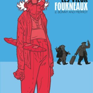 Les vieux fourneaux Tome 2 : Bonny and Pierrot – Lupano Cauuet – Dargaud -2014 –