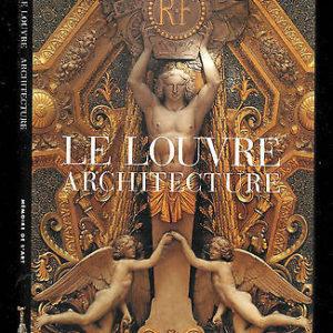 Le Louvre Architecture – Texte Geneviève Brest-Bautier – Éditions Assouline –
