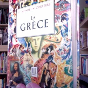 La Grèce – Collection Le monde en couleurs – Odé Paris -1953-
