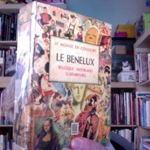Le Benelux : Belgique Nederland Luxembourg – Le Monde en Couleurs – ODÉ Paris – 1949 –