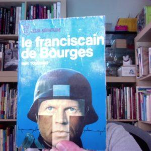 Le franciscain de Bourges – Marc Tolédano – J'ai lu aventure –