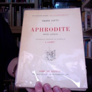 Aphrodite – Moeurs Antiques – Pierre Louÿs – Collection Baldi «Les contemporains» – Rombaldi, Éditeur –