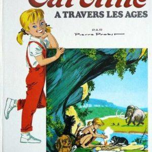 Caroline à travers les âges – Pierre Probst – Collection Hachette – 1972 –