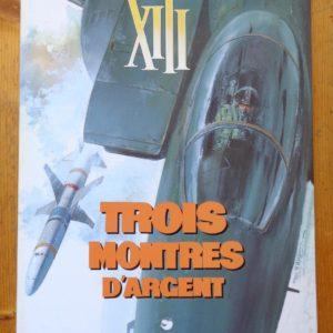XIII – Trois montres d'argent – W. Vance – J. Van-Hamme – Tirage de Tête numéroté et signé EX. : n° 811/999 – Dargaud –