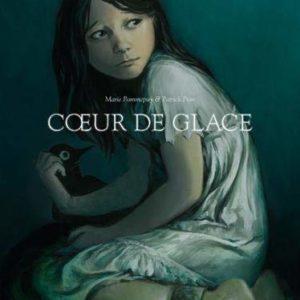 Coeur de Glace – Marie Pommepuy & Daniel Pion – Éditions Dargaud – E.O. 2011-