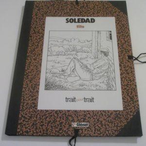 Soledad – Tito – Collection Trait pour Trait – numéroté et signé ex. : n° 115 – Éditions Glénat –