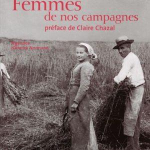 Femmes de nos campagnes – Préface de Claire Chazal – Introduction de Jean Anglade – Légendes d'Annick Normand – Terres de France – Presses de la Cité –