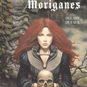 Complainte des Landes Perdues Tome 5 : Moriganes – Delaby & Dufaux – Editions Dargaud – E.O. 2004 –