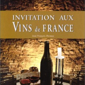 Invitation aux vins de France – Jean-François Dormoy – Éditions Soline –