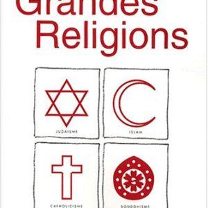 Grande Religions – Marc-Alain Ouaknin – Dom Robert Le Gall – Claude B. Levenson – Malek Chebel – Éditions Assouline –