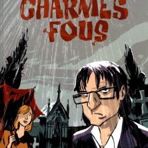 Charmes Fous – Corbeyran – Balez – Éditions Dargaud -Noté 1re édition – D.L. Février 2005 –