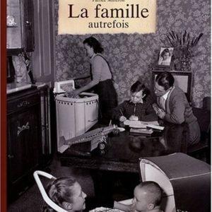 La famille autrefois – Patrice Milleron – Éditions Hoëbecke –
