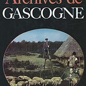 Archives de Gascogne – Jacques Borgé & Nicolas Viasnoff – Préface de Pierre Veilletet – Éditions Balland –