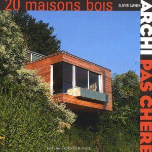20 maisons en bois – Olivier Darmon Archi pas chère – Éditions Ouest-France –