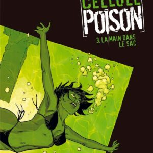 Cellule Poison Tome 3 : La main dans le sac – Laurent Astier – Editions Dargaud – Notée 1ère édition – D.L. Avril 2008  –