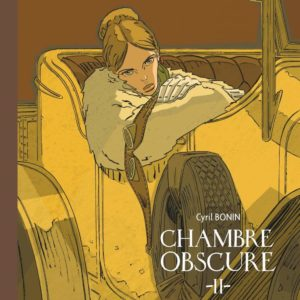 Chambre obscure Tome II – Cyril Bonin – Éditions Dargaud – E.O. 2011 –