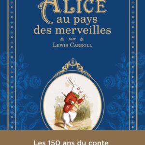 Alice aux pays des merveilles – Lewis Carroll – Éditions Chêne –
