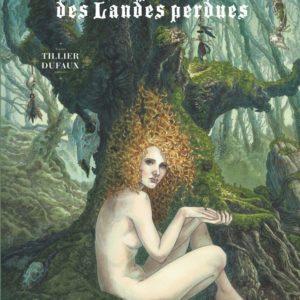 Complainte des Landes Perdues – Tome 1 Les sorcières – Tillier & Dufaux – Éditions Dargaud –