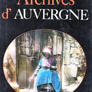 Archives d'Auvergne – Jacques Borgé & Nicolas Viasnoff – Préface de Françoise Ducout – Éditions Balland –