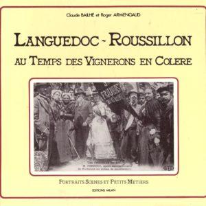 Languedoc-Roussillon – Au Temps des Vignerons en Colère – Portraits scènes et petits métiers – Éditions Milan –