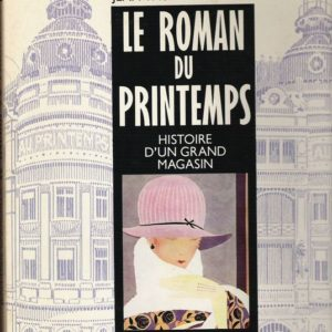 Le roman du printemps – Histoire d'un grand magasin – Jean-Paul Caracalla – Éditions Denoël –
