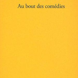 Au bout des comédies – Michel Jullien – Éditions Verdier –