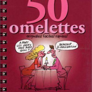 50 omelettes originales ! faciles ! rapides ! Autheman – Éditions de la Tour –