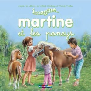 Imagine Martine et les poneys – Pop-up – Gilbert Delahaye & Marcel Marlier – Casterman –
