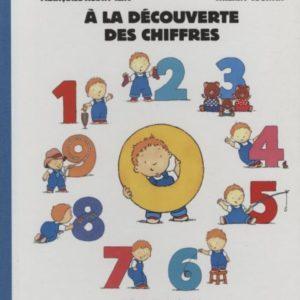 À la découverte des chiffres – Françoise Audry – Thierry Courtin – Éditions Bayard –