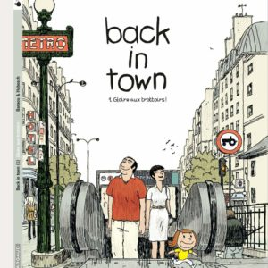 Back in Town Tome 1 : Gloire aux trottoirs – Baraou & Hubesch – Poisson Pilote