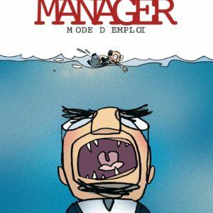 Manager, Mode d'emploi – Serge Dehaes – Fluide Glacial –