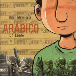 Arabico Tome 1 Liberté – Halim Mahmoudi – Éditions quadrants –