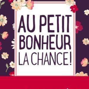 Au petit bonheur la chance ! Aurélie Valognes – Le livre de poche –