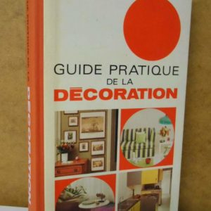 Guide pratique de la décoration – Collectif – Sélection du Reader's digest –