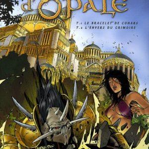 Les Forêts d'Opale Tome 1 : Le Bracelet de Cohars & Tome 2 : L'envers du Grimoire – Arleston – Pellet – Éditions Soleil – 2005 – Tirage unique non réédité –