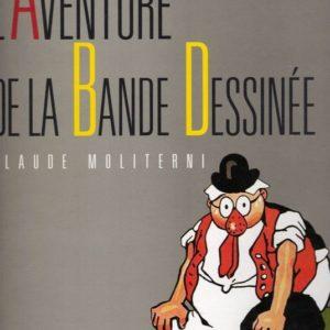 L'aventure de la Bande Dessinée – Claude Moliterni – Editions Nathan –
