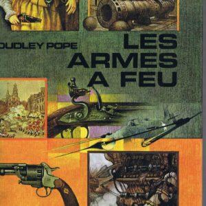 Les armes à feu – Dudley pope -Cercle du Bibliophile -1965 –