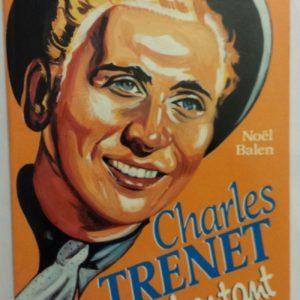 Charles Trenet, le fou chantant – Noël Balen – Éditions du Rocher –