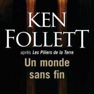 Un monde sans fin – Ken Follett (après les piliers de la terre ) – Le livre de poche –