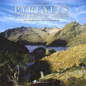 Pyrénées – Entre Anéto et Canigou – Thierry Guinhut – Rando Éditions –
